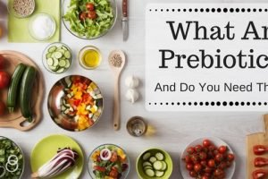 What Are Prebiotics And Do You Need Them?